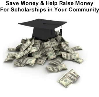 Save Money & Help Raise Money for Scholarships in Your Community